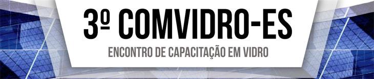 3º COMVIDRO-ES | Encontro de Capacitação em Vidro